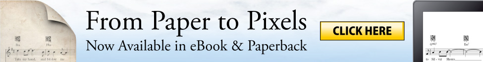 From Paper to Pixels - Now Available in eBook and Paperback
